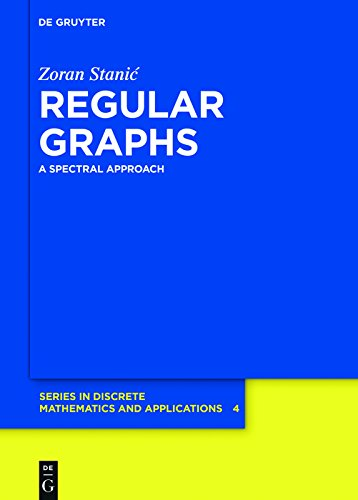 Regular Graphs: A Spectral Approach (De Gruyter Series in Discrete Mathematics and Applications Book 4) (English Edition)
