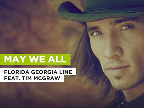 May We All al estilo de Florida Georgia Line feat. Tim McGraw