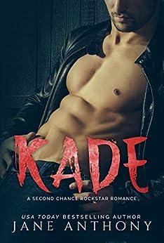 KADE: A Second Chance Rockstar Romance by [Jane Anthony]