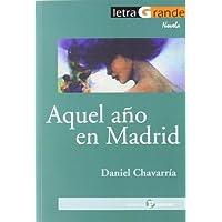 Aquel año en Madrid (Letra Grande / Serie Novela)