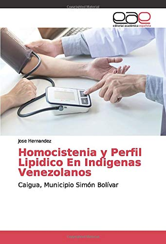 Homocistenia y Perfil Lipidico En Indigenas Venezolanos: Caigua, Municipio Simón Bolívar