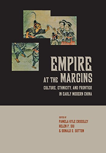 Empire at the Margins: Culture, Ethnicity, and Frontier in Early Modern China (Volume 28) (Studies on China)