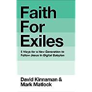 [Faith for Exiles: 5 Ways for a New Generation to Follow Jesus in Digital Babylon] - (David Kinnaman)