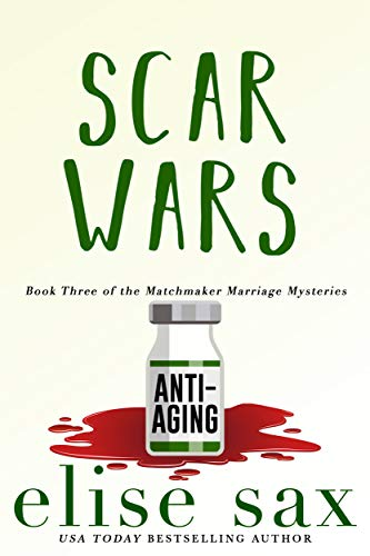 Scar Wars (Matchmaker Marriage Mysteries Book 3) by [Elise Sax]