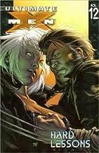 Ultimate X-Men, Vol. 12: Hard Lessons by Steve Dillon (Artist), Stuart Immonen (Artist), Tom Raney (Artist), (7-Feb-2007) ...