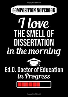 Composition Notebook: EdD Doctor of Education Dissertation Doctorate Graduation, Journal 6 x 9, 100 Page Blank Lined Paper...