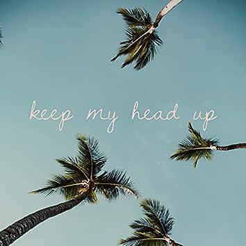 Keep My Head Up