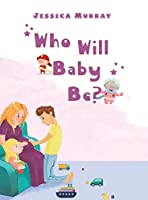 Who Will Baby Be?