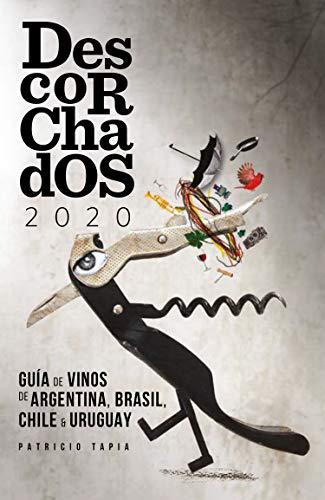 Descorchados 2020: Guía de Vinos de Argentina, Brasil,
