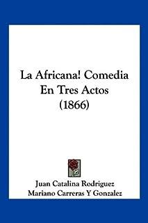 La Africana! Comedia En Tres Actos (1866)