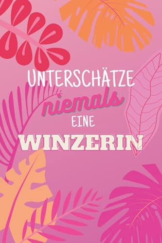 Unterschätze niemals eine Winzerin: Notizbuch inkl. To Do Liste | Das perfekte Geschenk für Frauen, die eigene Weinreben haben | Geschenkidee | Geschenke