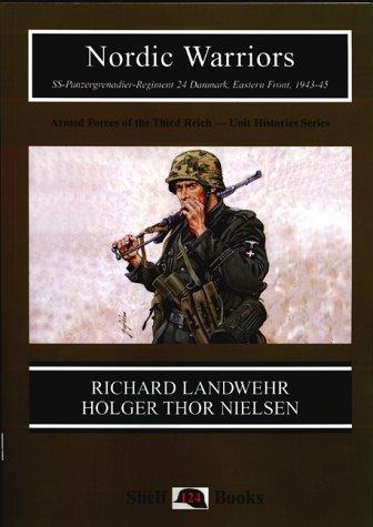 Nordic Warriors: Ss-Panzergrenadier Regiment 24 Danmark, Eastern Front, 1943-45 (Stahlhelm Series, 124)