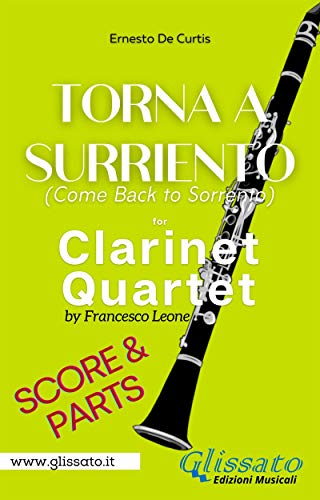 Torna a Surriento - Clarinet Quartet (score & parts): Come Back to...
