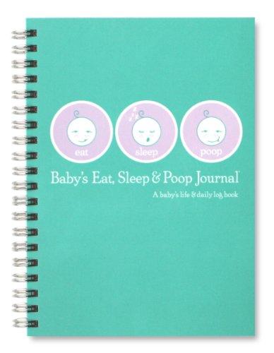 Baby s Eat, Sleep & Poop Journal, Log Book (Aqua)