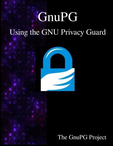 GnuPG - Using the GNU Privacy Guard