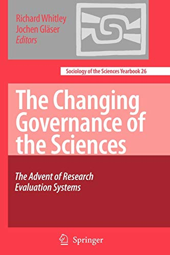 The Changing Governance of the Sciences: The Advent of Research Evaluation Systems (Sociology of the Sciences Yearbook, Band 26)