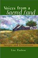 Voices from a Sacred Land: Images and Evocations 0981690602 Book Cover