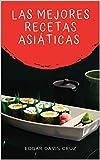 Las mejores recetas asiáticas: 5 Recetas sencillas para realizar en casa