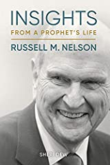 Insights from a Prophet's Life: Russell M. Nelson Kindle Edition