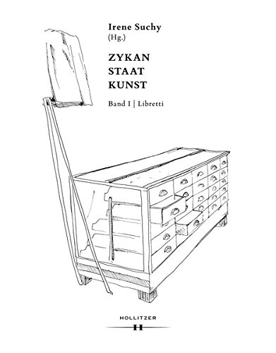 Zykan – Staat – Kunst: Band I: Libretti