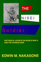 The Nisei Soldier : Historical Essays on World War II and the Korean War, 2nd ed.