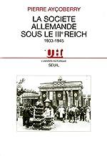 La Société allemande sous le IIIe Reich (1933-1945) de Pierre Aycoberry