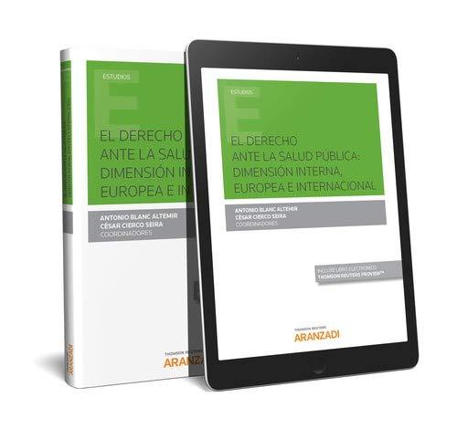 El Derecho ante la salud pública: dimensión interna, europea e internacional (Papel + e-book) (Monografía)