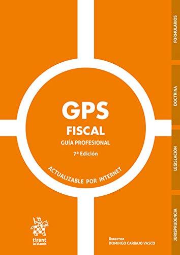 GPS Fiscal. Guía Profesional 7ª Edición