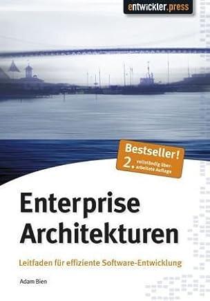 Enterprise Architekturen: Leitfaden für effiziente Software-Entwicklung