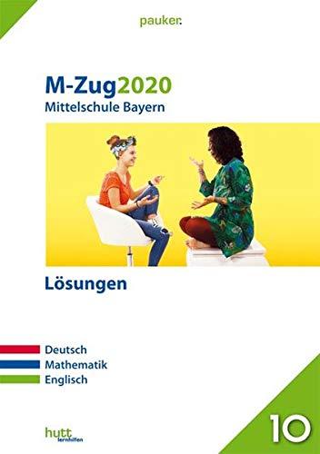 M-Zug 2020 - Mittelschule Bayern Lösungen: Deutsch, Mathematik, Englisch (pauker.)