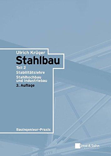 Stahlbau: Stabilitätslehre. Stahlhochbau und Industriebau