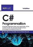 C# programmation: Un guide étape par étape pour apprendre, d'une manière facile, les principes fondamentaux du langage de programmation C#