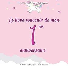 Le livre souvenir de mon 1er anniversaire: Livre d'or à personnaliser pour fille - Joyeux anniversaire - Thème licorne (French Edition)