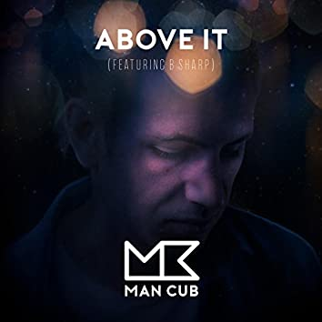 Above It (feat. B-Sharp)
