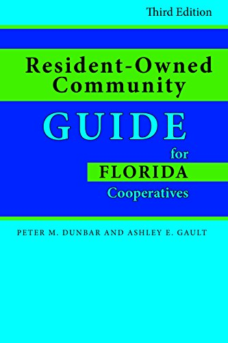Resident-Owned Community Guide for Florida Cooperatives (A Guide For New Residents 3rd Edition)