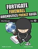 Fortigate Firewall Diagnostics Pocket Guide