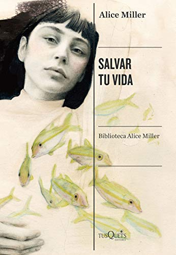 Salvar tu vida: La superación del maltrato en la infancia (Condición Humana)