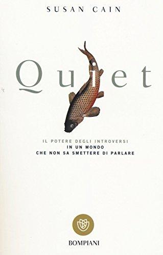 Quiet. Il potere degli introversi in un mondo che non...