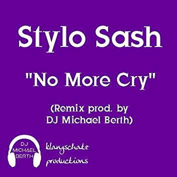 No More Cry (feat. Stylo Sash)