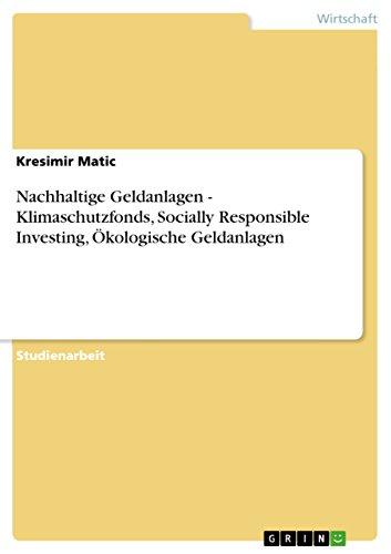 Nachhaltige Geldanlagen - Klimaschutzfonds, Socially Responsible Investing, Ökologische Geldanlagen
