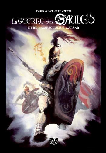 La guerre des Gaules T.1 Julius Caesar