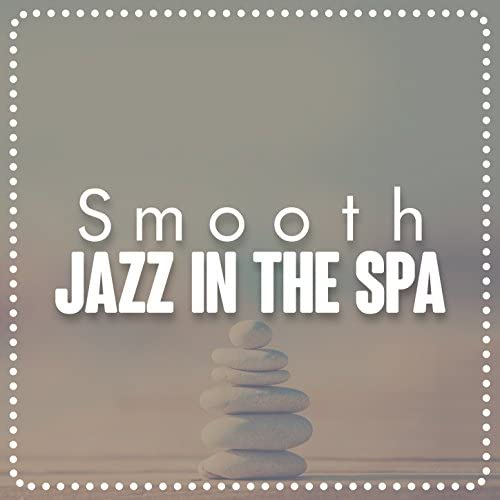Spa Smooth Jazz Relax Room & Smooth Jazz Spa