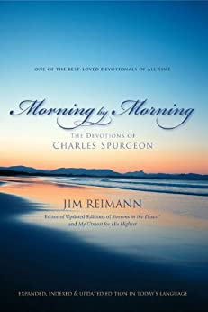 Morning by Morning: The Devotions of Charles Spurgeon by [Jim Reimann]