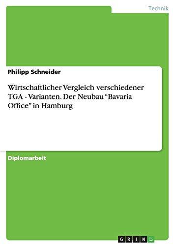 Wirtschaftlicher Vergleich verschiedener TGA - Varianten. Der Neubau