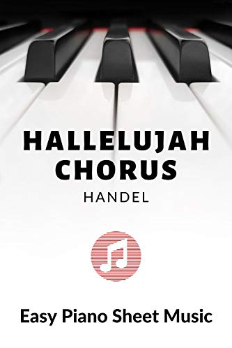 Hallelujah Chorus - Handel – Piano, Church Organ, Keyboard Sheet Music - BIG notes: Wedding Music - Intermediate - Classical Church Version - on the phone tablet (English Edition)