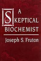 A Skeptical Biochemist
