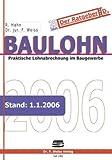 Baulohn 2006. Praktische Lohnabrechnung im Baugewerbe - Rolf Hahn