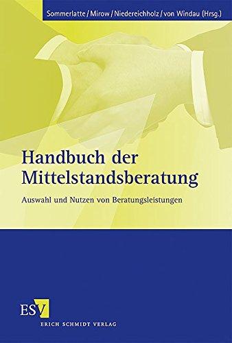Handbuch der Mittelstandsberatung: Auswahl und Nutzen von Beratungsleistungen