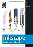 Inkscape: Praxiswissen für Einsteiger (mitp...