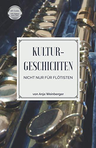 Buchseite und Rezensionen zu 'Kulturgeschichten: Nicht nur für Flötisten' von Anja Weinberger